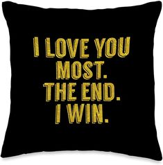 Amazon.com: MMXX11 I Love You Most The End I Win Gold Funny Valentine's Day Throw Pillow, 16x16, Multicolor: Home & Kitchen