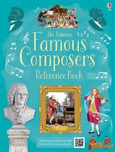 The Usborne Famous Composers Reference Book (Internet Referenced) for ages 7+ www.usbornebookcandy.com