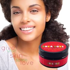 Give Yourself Some Love With SHEA LOVE Naturals!  When You Shine We All Shine!
