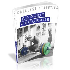 Olympic Weightlifting Workouts & Training Programs - Olympic Weightlifting: Catalyst Athletics