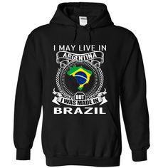 cool I May Live in Argentina But I Was Made in Brazil (V3)