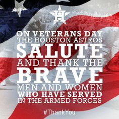 A special message from the  Astros on Veterans Day  Thank you.  ThankYou 646308ff3