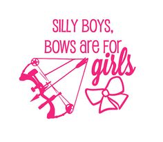 Silly boys, Bows are for Girls VINYL DECAL on Etsy, $6.00