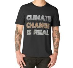 cfcd3e4b Climate Change Shirts and Apparel Climate Change is Real T-shirt | Slim Fit  T-Shirt. Sister DayDad BirthdayBirthday ShirtsDad MugGuys And GirlsBoy ...