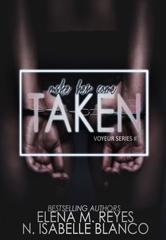 Taken  Title: Taken  Series: Voyeur #1  Authors: Elena M. Reyes & N. Isabelle Blanco  Genre: Dark Erotic Romance  Release Date: May 24 2017  Blurb  I was drugged.  Now Ive woken up in a dark luscious room.  A deviant playground.  Im not alone.  The person that was drugged and taken with me is here too.  My confidant.  Someone that I had come to see as a brother.  My best friend.  Suddenly theres a voice coming through the speakers telling us weve both been chosen to die.  The only way out?…