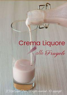 Crema di liquore alle fragole: ecco la #ricetta giusta per chi vuole provare una crema di #liquore alle #fragole fatto in casa #homemade