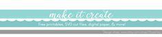 Make it Create by LillyAshley...Freebie Downloads