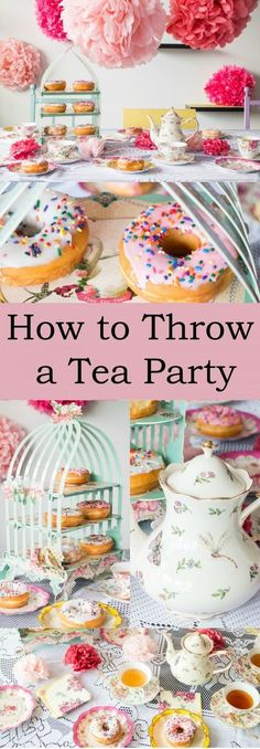 How to Throw a Tea Party! We'll cover food, decorations, tableware, music and more to make it the perfect party! Even better we'll do it on a budget! day tea party ideas food brunch recipes How to Throw a Tea Party Girls Tea Party, Tea Party Theme, Tea Party Birthday, Tea Party Foods, Cake Birthday, Party Party, Princess Tea Party Food, Tea Party For Kids, House Party