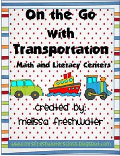 On the Go Again! This transportation themed unit has 20 different math and literacy activities will keep your little learners engaged all throughou...
