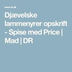 Djævelske lammenyrer opskrift - Spise med Price | Mad | DR