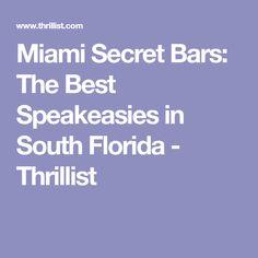 Miami Secret Bars: The Best Speakeasies in South Florida - Thrillist