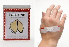 Fortune Band-Aids. Bet there is on that says be careful in the future or Ouch!!