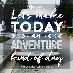 Adventures are opportunities to GROW, overcome obstacles, and experience #FriendshipsFunFreedom! Step out of your comfort zone, do something new and make today an adventure kind of a day! Who will you be bringing on board your next #ItWorksAdventure?