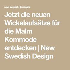 Jetzt die neuen Wickelaufsätze für die Malm Kommode entdecken | New Swedish Design