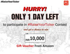 Hurry ‪#‎RaiseYourTicker‬ Contest deadline is near. Download & Participate to win INR 10000\- To raise your ticker Download Posticker App here:  http://bit.ly/1SSiTAA