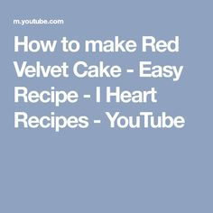 How to make Red Velvet Cake - Easy Recipe - I Heart Recipes - YouTube