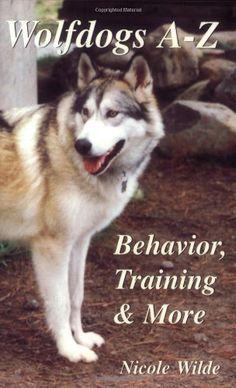 Wolfdogs A-Z: Behavior, Training & More (Wolf Hybrids) by Nicole Wilde, http://www.amazon.com/dp/096677261X/ref=cm_sw_r_pi_dp_Skycsb00Z4WAM