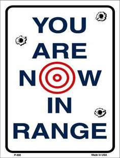 You Are Now In Range 9 X 12 Metal Second Amendment Parking Sign – Star Spangled 1776 Badass Quotes, Funny Gun Quotes, Funny Road Signs, Parking Signs, Dating Advice For Men, Flirting Memes, Sarcastic Quotes, Custom Metal, Man Humor
