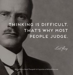 Psychology in branding thinking is difficult that s why most people judge carl jung quotes judging thinking judgment psychology archetype Wisdom Quotes, Words Quotes, Me Quotes, Motivational Quotes, Inspirational Quotes, Atheist Quotes, Strong Quotes, Beauty Quotes, Attitude Quotes