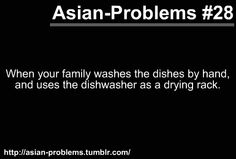My mum does that, so does my auntie and they laugh about it, while my dad is like the electronic-gadget type who wants to use dishwasher XD Asian Problems, Desi Problems, Asian Jokes, Asian Humor, Funny Me, Hilarious, Filipino Memes, Desi Jokes, Asian American