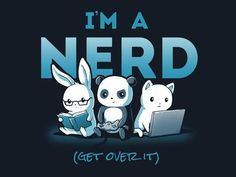 I'm A Nerd | Funny, cute & nerdy shirts | TeeTurtle