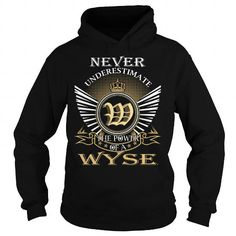 Cool Never Underestimate The Power of a WYSE - Last Name, Surname T-Shirt T-Shirts