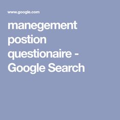 manegement postion questionaire - Google Search Working On It, Google Search