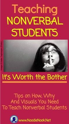 Why you should bother with your nonverbal students in the classroom. Printable Tip Sheet too!