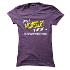 I Love Its a MCNEELEY Thing T shirts