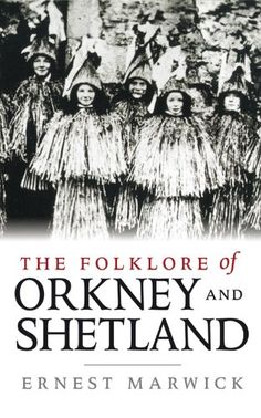 Amazon.com: The Folklore of Orkney and Shetland (9781780270081): Ernest Marwick: Books