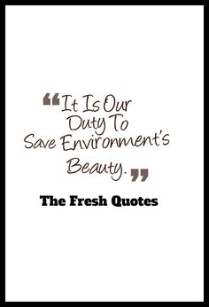 Environment Quotes and Slogans It Is Our Duty To Save Environment'S Beauty. Environment Quotes and Slogans It Is Our Duty To Save Environment'S Beauty. Slogan On Save Environment, Environment Day Quotes, World Environment Day, Quotation On Environment, Quotes On Environment Protection, Save Environment Posters, Slogans On Save Trees, Save Nature Quotes, Tree Slogan