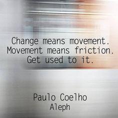 change = movement = friction