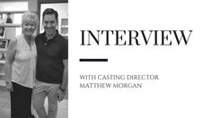 Interview with Casting Director Matthew Morgan - Carolyns Model & Talent Agency Talent Agency, Interview, It Cast, Model, Models, Template, Modeling, Mockup