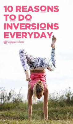Inversions are any asana, that places the head below the heart. From improved circulation to increased immunity this is why you should get upside down