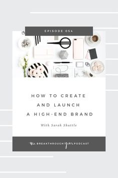 How To Create And Launch A High-End Brand [Episode 054]