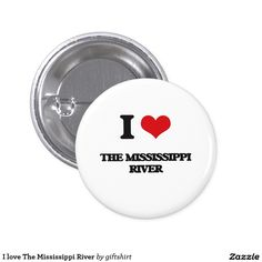 I love The Mississippi River 1 Inch Round Button