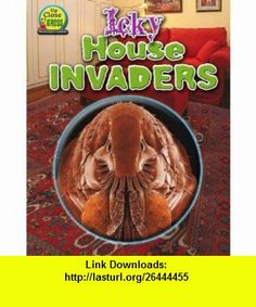 Icky House Invaders (Up Close and Gross Microscopic Creatures) (9781617721243) Ruth Owen , ISBN-10: 1617721247  , ISBN-13: 978-1617721243 ,  , tutorials , pdf , ebook , torrent , downloads , rapidshare , filesonic , hotfile , megaupload , fileserve