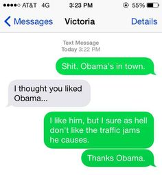 When Obama makes you late to work.
