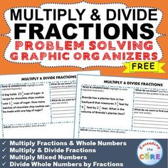 FREE MULTIPLY AND DIVIDE FRACTIONS WORD PROBLEMS with Graphic Organizer   Topics : ✔️ Multiply Fractions & Whole Numbers ✔️ Multiply Mixed Numbers ✔️ Divide Whole Numbers by Fractions ✔️ Divide Fractions & Mixed Numbers 6th grade math Common Core Alignment : * 6.NS.1