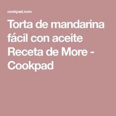 Torta de mandarina fácil con aceite Receta de More - Cookpad