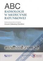 ABC radiologii w medycynie ratunkowej Urszula Zaleska-Dorobisz 978-83-61257-48-6