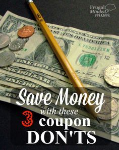 You usually think how can I use coupons to save, but check to to see 3 Coupon Don'ts to help you save big.