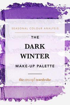 The Dark Winter Make-up Palette - the concept wardrobe Paleta Deep Winter, Deep Winter Palette, Deep Winter Colors, Winter Make-up, Clear Winter, Dark Winter, Make Up Palette, What Is Makeup, Seasonal Color Analysis