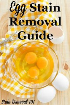Step by step instructions for how to remove egg stains from clothing, upholstery, carpet, your floor and your car {on Stain Removal 101}