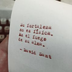 Su fortaleza no es física. Es el fuego de su alma. #DavidSant . . . . . #accionpoetica #acciónpoética #autor #fotofrase #letras…