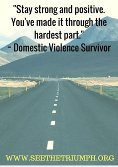 13 best secondary survivors secondary victims of domestic violence stay strong and positive youve made it through the hardest part fandeluxe Choice Image