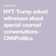 NYT: Trump asked witnesses about special counsel conversations - CNNPolitics Chief Of Staff, Counseling, Donald Trump, Conversation, Team Leader, Donald Trumph, Tips