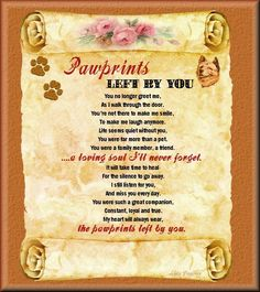 Pawprints Poem for those dealing with the loss of a pet.