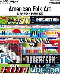 C'est Maintenant : Semaine du 10 Avril au 17 Avril « American Folk Art » au musée Art & Marges, Bruxelles.  It's Now: Week from 10 April to 17 April « American Folk Art » at the Art & Marges Museum, Brussels. #PlumeVoyageMagazine #Luxury #Travel #Magazine #TravelNews #BrevesdeVoyage #AuCoursduChemin #LuxeDiscret #SimpleLuxury #New #Story #WanderAround #AmericanFolkArt #ArtAndMargesMuseum #Brussels #Exposition #TimBrown #MisterImagination #ProphetRoyalRobertson  #Ines Walker.