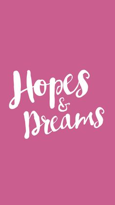 Pink white Hopes Dreams iphone background phone wallpaper lock screen